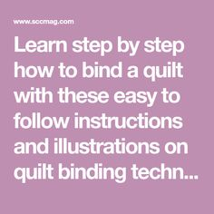 Learn step by step how to bind a quilt with these easy to follow instructions and illustrations on quilt binding techniques.