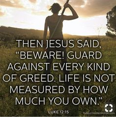 Discover and share Bible Quotes About Greedy People. Explore our collection of motivational and famous quotes by authors you know and love. Bible Verses Quotes, Jesus Quotes, Words Quotes, Sayings, Scripture Verses, Bible Scriptures, Greedy People Quotes, Selfish People, Greed Quotes