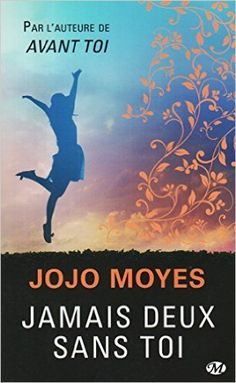 Amazon.fr - Jamais deux sans toi (Prix des lectrices 2015 ) - Jojo Moyes - Livres