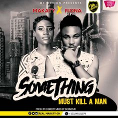 Makaty – Something Must Kill A Man Ft. by Breezy – Mixed by Bornstar) Dj, Singer, Singers