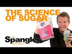 The Science of Sugar - The Spangler Effect Season 01 Episode 13