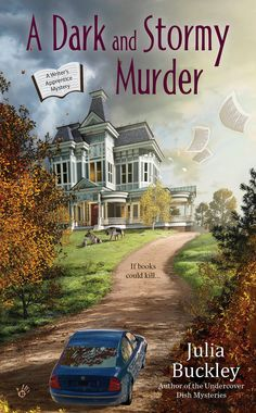 A Dark and Stormy Murder by Julia Buckley. First in the Writers Apprentice  Mysteries