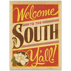 Welcome To The South Metal Sign http://www.retroplanet.com/PROD/42868