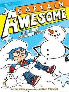 Buy Captain Awesome Has the Best Snow Day Ever? by Stan Kirby at Mighty Ape NZ. Captain Awesome is determined to make this the best snow day ever in the eighteenth adventure of the Sunnyview Superhero Squad! Captain Awesome just . New Children's Books, Latest Books, Used Books, Baby In Snow, Magic Words, Chapter Books, This Book, Ebooks, Day