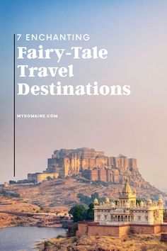 Fairy-tale inspired travel destinations