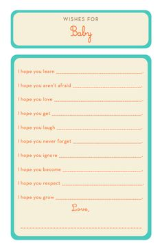 Baby shower activity/games: Baby Predictions and Wishes for Baby. They can fill these out at different stations and then they can be kept for the baby book.