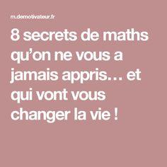 8 secrets de maths qu'on ne vous a jamais appris… et qui vont vous changer la vie!