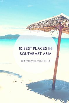 10 best places in Southeast Asia for Solo Travelers.