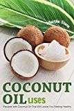 Coconut Oil Uses: Recipes with Coconut Oil That Will Leave You Feeling Healthy - http://www.painlessdiet.com/coconut-oil-uses-recipes-with-coconut-oil-that-will-leave-you-feeling-healthy/