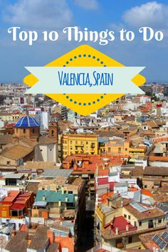 Going on vacation in Valencia, Spain? Read on about the top 10 things do in this beautiful Mediterranean city.