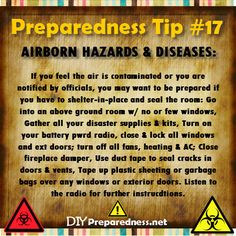 Preparedness Tip #17 - Plan and prepare for air-born hazards and diseases.  Be ready to set up a home quarantine if needed.