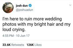 I'm here to ruin more wedding photos with my bright hair and loud crying
