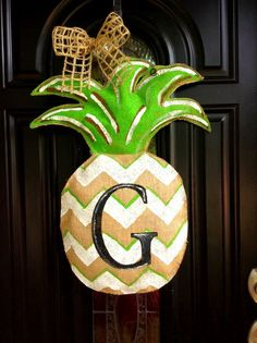Burlap Door Hanger Pineapple with Chevrons and Monogram by ModernRusticGirl on Etsy https://www.etsy.com/listing/157273527/burlap-door-hanger-pineapple-with