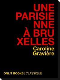 Une parisienne à Bruxelles de Caroline Gravière OnLit Books Partenariat du 03/05/2013