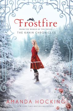 Frostfire, by Amanda Hocking (released Jan 6, 2015). Book one of the Kanin Chronicles. Tracker Bryn Aven's goal of becoming a member of the elite King's Guard is threatened when she is sent to stop Konstantin, a fallen hero who she once secretly loved, who appears to be kidnapping changelings.