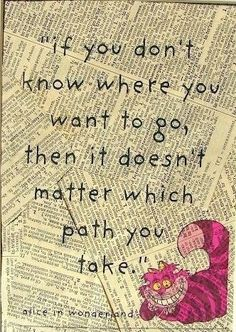 """""""If you don't know where to go?"""""""