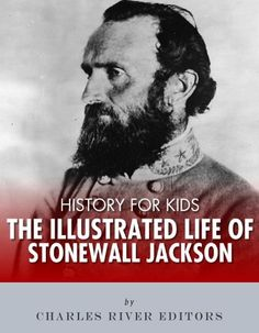 History for Kids: The Illustrated Life of Stonewall Jackson by Charles River Editors, http://www.amazon.com/dp/B00BFBZFCQ/ref=cm_sw_r_pi_dp_m6dGrb1DBEK4Y