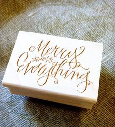 Merry Everything Stamp by Hardink Calligraphy on Scoutmob Shoppe