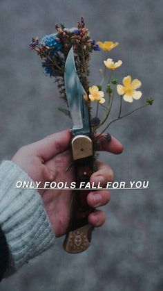 Quotes | Flower | Knife | Tumblr | Alternative