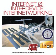 Internet 0: Interdevice Internetworking, N. Gershenfeld and D. Cohen, IEEE Circuits and Devices (22), pp. 48-55 (2006).  Interesting concepts to implement low cost networks.
