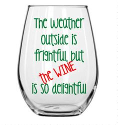 The Weather Outside is Frightful but the wine is by BellaCuttery