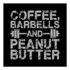 Coffee Barbells and Peanut Butter - Funny Workout Poster - fitness posters memes motivation meme quote Workout Posters, Workout Memes, Gym Memes, Fitness Posters, Workout Shirts, Workouts, Crossfit Humor, Gym Humor, Funny Crossfit Quotes