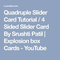 Quadruple Slider Card Tutorial / 4 Sided Slider Card By Srushti Patil   Explosion box Cards - YouTube