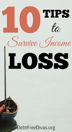 Whether you must endure income loss because of organizational belt tightening or job loss of your own choosing, consider the following tips to survive the transition.