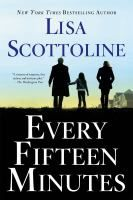 "Every fifteen minutes by Lisa Scottoline, ""Dr. Eric Parrish is the Chief of the Psychiatric Unit at Havemeyer General Hospital outside of Philadelphia. . .  is someone systematically trying to destroy Eric's life?"""