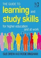 The Guide to Learning and Study Skills for Higher Education and at Work by Sue Drew and Rosie Bingham #studytips