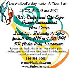 Arts, Crafts, Jazz,, Blues, Vendors   February 9, 2013 501 Arden Way, Sacramento 95815 11am-4pm www.fusioniac.com FREE Entry FREE Parking