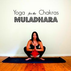 Balance your chakras with yoga. Muladhara - The Root Chakra. We cultivate our sense of groundedness and stability in the root chakra.www.coraandbodhi.com
