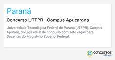 Concurso UTFPR - Campus Apucarana - https://anoticiadodia.com/concurso-utfpr-campus-apucarana/