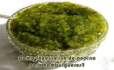 Como fazer Relish de Pepino uma geleia para hambúrgueres Food Trucks, Good Burger, Vegan Keto, Pasta, Canapes, Chutney, Guacamole, Hummus, Hamburger