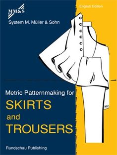 METRIC PATTERNMAKING FOR SKIRTS AND TROUSERS #fashion #design #patterns