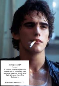 For all you Dally lovers out there. Dude, this goes for almost every character! The Outsiders Cast, The Outsiders Quotes, The Outsiders Imagines, 80s Movies, Good Movies, Dallas Winston, Matt Dillon, Darry, Stay Gold