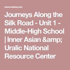 Journeys Along the Silk Road - Unit 1 - Middle-High School | Inner Asian & Uralic National Resource Center