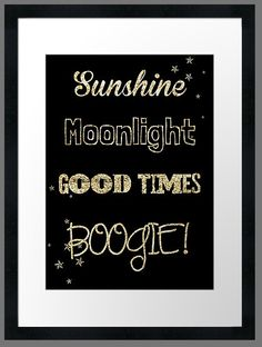 Sunshine, Moonlight, Good Times, Boogie Typography Print by LauraLovelies on Etsy