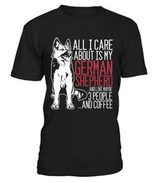 All I Care About is My German Shepherd  #pets