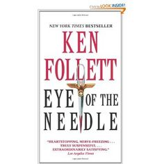 Eye of the Needle:  the story makes you wonder just how the Allies kept Patton's fake command secret before D-Day.