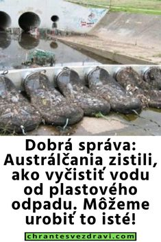 Dobrá správa: Austrálčania zistili, ako vyčistiť vodu od plastového odpadu. Môžeme urobiť to isté!