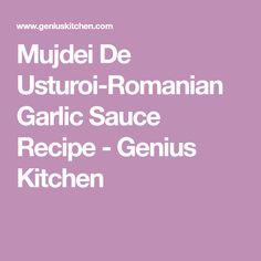 Mujdei De Usturoi-Romanian Garlic Sauce Recipe - Genius Kitchen