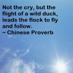 Insightful Chinese Proverb on Leadership http://www.facebook.com/pages/Women-In-Leadership/243719449042188