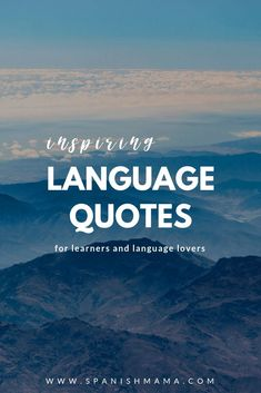 50 Inspiring Language Quotes for Language Learners - Spanish Mama Spanish Classroom, Teaching Spanish, Spanish Teacher, Languages Online, Foreign Languages, Learn Another Language, Learning Quotes, Learning Websites, Teaching Resources