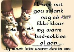 Afrikaanse Quotes, Goeie Nag, Goeie More, Warm Bed, Good Night Sweet Dreams, Good Night Quotes, Best Quotes, Nice Sayings, Group