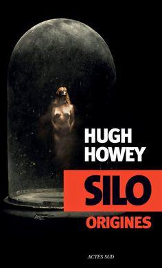Silo Origines | Hugh Howey