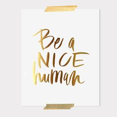 Be a Nice Human by ohmydeer: Thanks to @Elizabeth Lockhart Lockhart Silbermann ! #Illustration