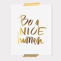 Be a Nice Human by ohmydeer: Thanks to @Elizabeth Lockhart Lockhart Silbermann ! #Illustration