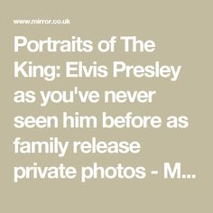 Portraits of The King: Elvis Presley as you've never seen him before as family release private photos - Mirror Online