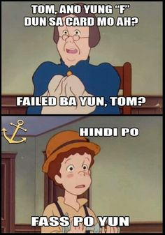 Translation: Grandma (I forget her name XD): Tom, What is this F in your card? Tom: No, It means I FASS Memes Pinoy, Memes Tagalog, Filipino Memes, Pinoy Quotes, Filipino Funny, Funny Tom, Crazy Funny Memes, Funny Facts, Funny Jokes